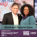 Oprah Winfrey sits down with Panache Desai on Super Soul Sunday